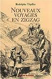 echange, troc Rodolphe Töpffer - Nouveaux voyages en zigzag : A la Grande Chartreuse ; Autour du Mont-Blanc ; A Gênes