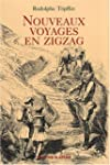 Nouveaux voyages en zigzag : A la Gra...