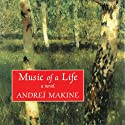 Music of a Life: A Novel Audiobook by Andrei Makine, Geoffrey Strachen (translator) Narrated by Gregory St. John