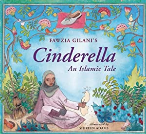 Cinderella: An Islamic Tale by