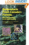Bioproducts From Canada's Forests: Ne...