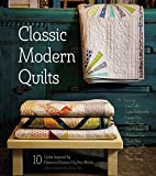 Classic Modern Quilts: 10 Quilts Inspired by Historical Kansas City Star Blocks