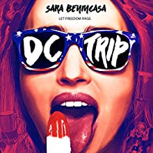 DC Trip Audiobook by Sara Benincasa Narrated by Sara Benincasa