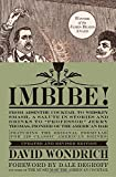 """Imbibe! Updated and Revised Edition: From Absinthe Cocktail to Whiskey Smash, a Salute in Stories and Drinks to """"Professor"""" Jerry Thomas, Pioneer of t"""
