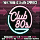 Various Artists Club 80s: The Ultimate 80's Party Experience!