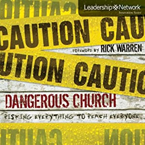 Dangerous Church: Risking Everything to Reach Everyone (Leadership Network Innovation Series) | [John Bishop]