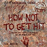 How Not to Get Hit (U.K. Edition)by Nathaniel Cooke