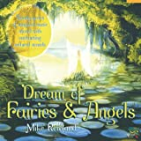"""Dream of Fairies and Angelsvon """"Mike Rowland"""""""
