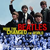img - for How the Beatles Changed the World book / textbook / text book
