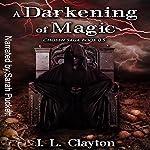 A Darkening of Magic: Chosen Saga, Book 0.5   J. L. Clayton