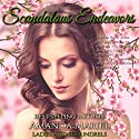 Scandalous Endeavors: Ladies and Scoundrels, Book 1 Audiobook by Amanda Mariel Narrated by Stevie Zimmerman