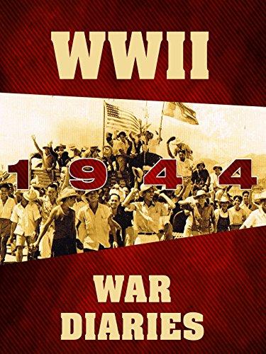 WWII War Diaries: 1944