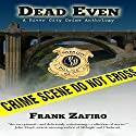 Dead Even: River City Anthology Audiobook by Frank Zafiro Narrated by Sharon Bond