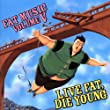 Live Fat,die Young (Ep)