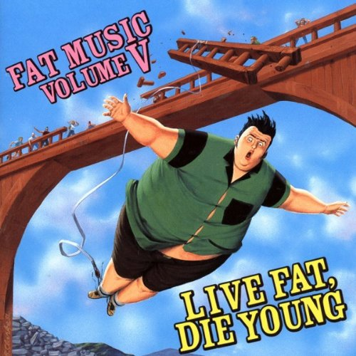 Original album cover of Live Fat, Die Young: Fat Music Vol. 5 by Various