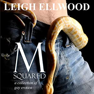 M-Squared: A Collection of Gay Erotica | [Leigh Ellwood]