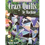 Crazy Quilts by Machine ~ J. Marsha Michler
