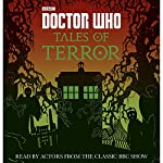 Doctor Who: Tales of Terror | Jacqueline Rayner,Mike Tucker,Paul Magrs,Richard Dungworth,Scott Handcock,Craig Donaghy