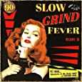 Slow Grind Fever 03 [Vinyl LP]