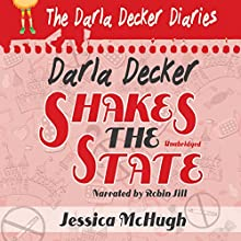 Darla Decker Shakes the State: Darla Decker Diaries, Book 3 Audiobook by Jessica McHugh Narrated by Robin Jill