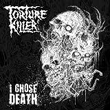 I Coose Death by Torture Killer