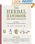 The Herbal Handbook for Home and Heal...