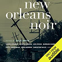 New Orleans Noir Audiobook by Julie Smith Narrated by Allyson Johnson, Vikas Adam, Kevin T. Collins, Robin Miles, Johnny Heller, William Dufris, Kevin Free, Mirron Willis, Aiello