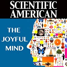 Scientific American: The Joyful Mind (       UNABRIDGED) by Morten L. Kringelbach, Kent C. Berridge Narrated by Mark Moran