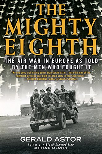 The Mighty Eighth: The Air War in Europe as Told by the Men Who Fought It (8th Air Force compare prices)