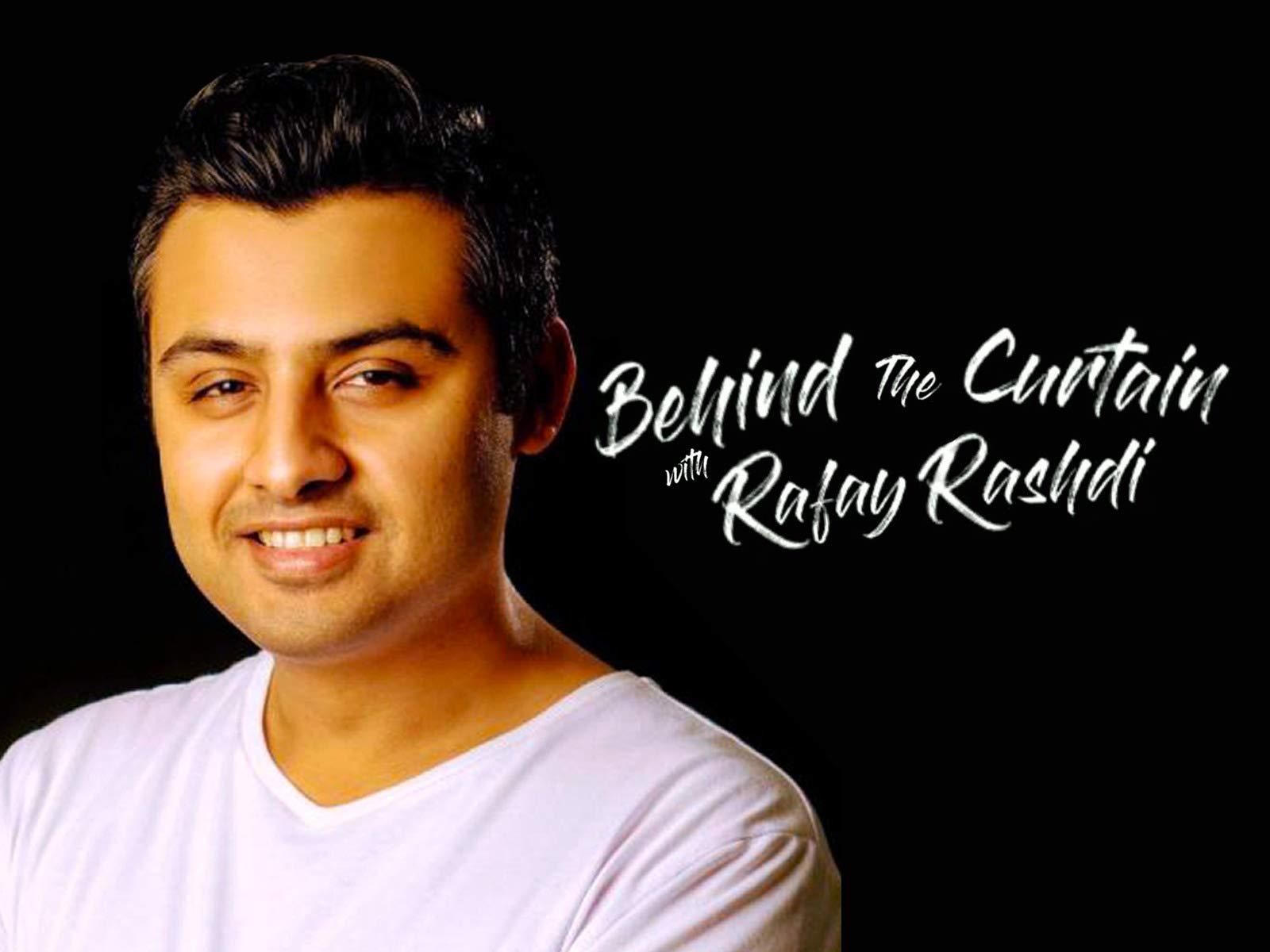 Behind The Curtain With Rafay Rashdi on Amazon Prime Video UK