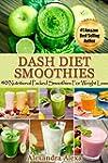 Dash Diet: 40 Nutritional Packed Dash...