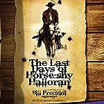 The Last Days of Horse-Shy Halloran | Bill Pronzini