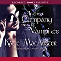 In the Company of Vampires: A Dark Ones Novel, Book 8 Audiobook by Katie MacAlister Narrated by Nicole Poole