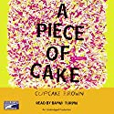 A Piece of Cake Audiobook by Cupcake Brown Narrated by Bahni Turpin