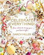Celebrate Everything! Kf8: Fun Ideas To Bring Your Parties To Life