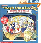 The Magic School Bus Shows and Tells:...