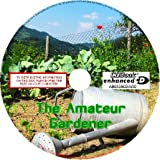 A CD GUIDE FOR THE AMATEUR GARDENER - VEGETABLES PLANTS FLOWERS