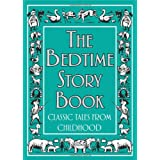 The Bedtime Story Book: Classic Tales From Childhoodby Various Authors