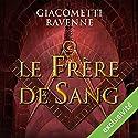 Le frère de sang (Antoine Marcas 3) Audiobook by Éric Giacometti, Jacques Ravenne Narrated by Julien Chatelet