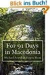 For 91 Days in Macedonia (English Edi...