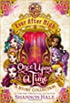 Ever After High: Once Upon a Time: A...