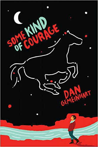 Some Kind of Courage written by Dan Gemeinhart