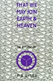 img - for That We May Join Earth & Heaven: Lay Religious Community for the 21st Century book / textbook / text book