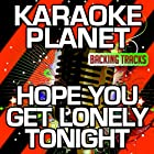 Hope You Get Lonely Tonight (Karaoke Version) (Originally Performed By Cole Swindell)