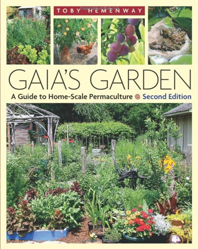 Gaia's Garden: A Guide to Home-Scale Permaculture, 2nd...
