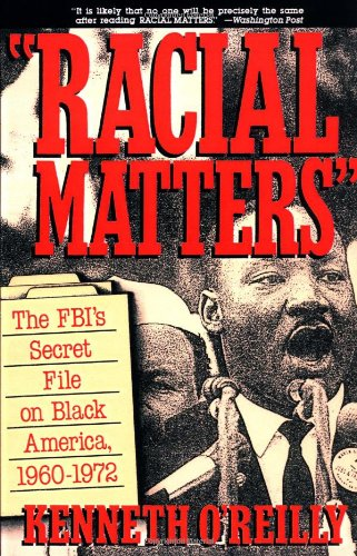 Racial Matters: The FBI's Secret File on Black America,...