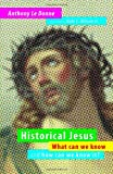 Historical Jesus: What Can We Know and How Can We Know It?