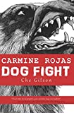 img - for Carmine Rojas: Dog Fight book / textbook / text book