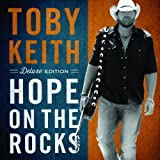 Hope On The Rocks (Deluxe Edition) Toby Keith