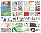 An Illustrated Life: Drawing Inspiration from the Private Sketchbooks of Artists, Illustrators and Designers (1600610862) by Gregory, Danny